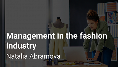 Natalia Abramova on management in the fashion industry